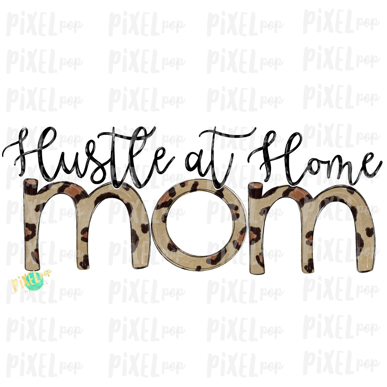 Hustle at Home Mom Work from Home Sublimation Design PNG | Hand Drawn PNG | Sublimation PNG | Digital Download | Printable Art | Clip Art