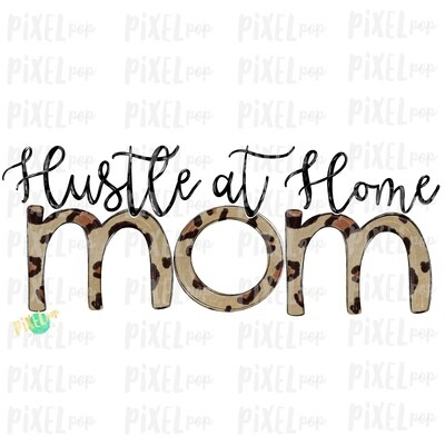 Hustle at Home Mom Work from Home Sublimation Design PNG   Hand Drawn PNG   Sublimation PNG   Digital Download   Printable Art   Clip Art
