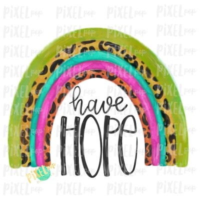 Have Hope Leopard Rainbow BRIGHT Watercolor Sublimation PNG | Miscarriage Infant Pregnancy Loss | Sublimation | Digital Download | Printable Art | Clipart