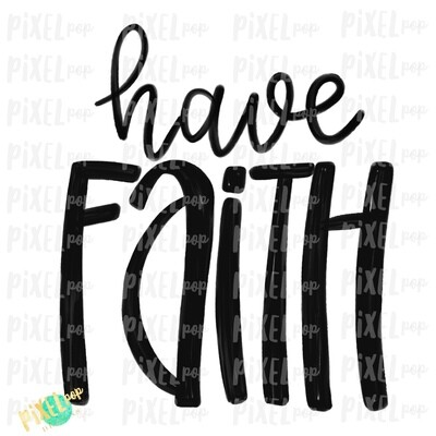 Have Faith Hand Drawn Sublimation PNG | Faith Design | Faith Lettering | Religious Sublimation | Hand Drawn | Digital Sublimation Printable