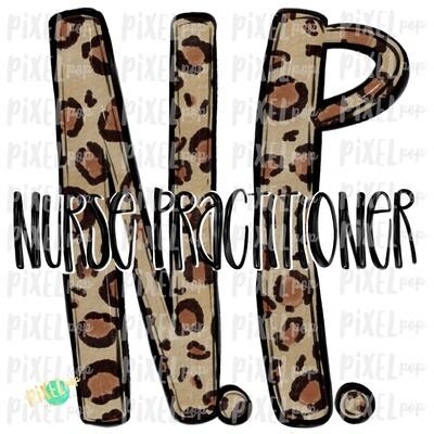 Nurse Practitioner NP Leopard Sublimation Design   Sublimation   Hand Drawn Art   Nursing PNG   Medical Art   Digital Download   Art Clipart