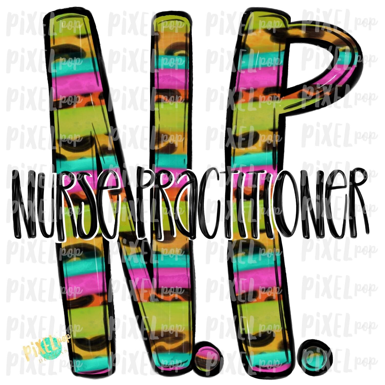 Nurse Practitioner NP Bright Sublimation Design   Sublimation   Hand Drawn Art   Nursing PNG   Medical Art   Digital Download   Art Clipart