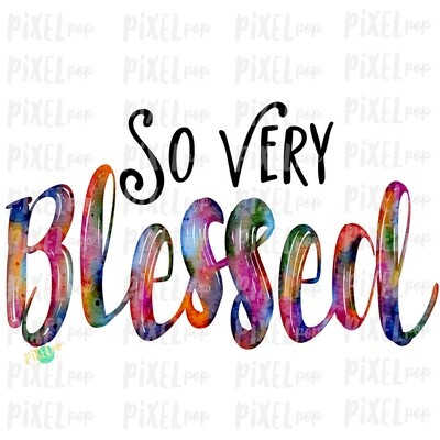 So Very Blessed Watercolor Sublimation Design PNG | Hand Drawn PNG | Sublimation PNG | Digital Download | Printable Art | Clip Art