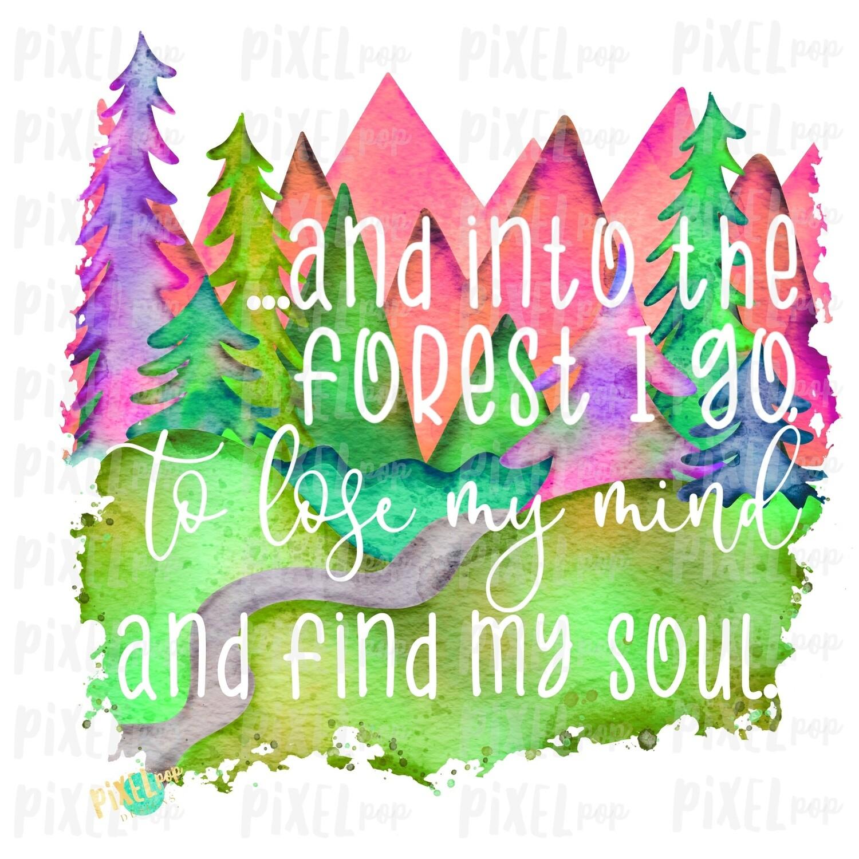 Into the Forest I Go Find My Soul Sublimation Transfer Design PNG | Hand Drawn Art | Sublimation PNG | Digital Download | Printable Art