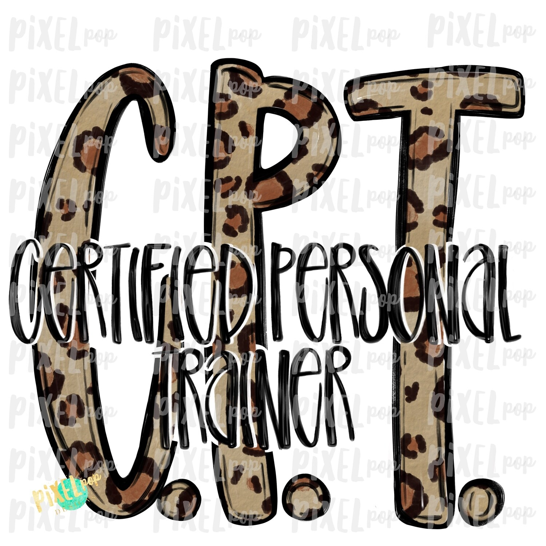 Certified Personal Trainer CPT Leopard PNG Design | Sublimation | Hand Drawn Art | Nursing PNG | Medical Clipart | Digital Download | Art
