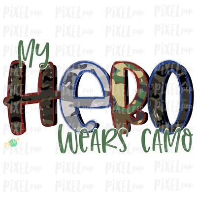 My Hero Wears Camo PNG   Hand Painted   Sublimation Design   Military Design   Camouflage Digital Art   Printable Art   Clip Art