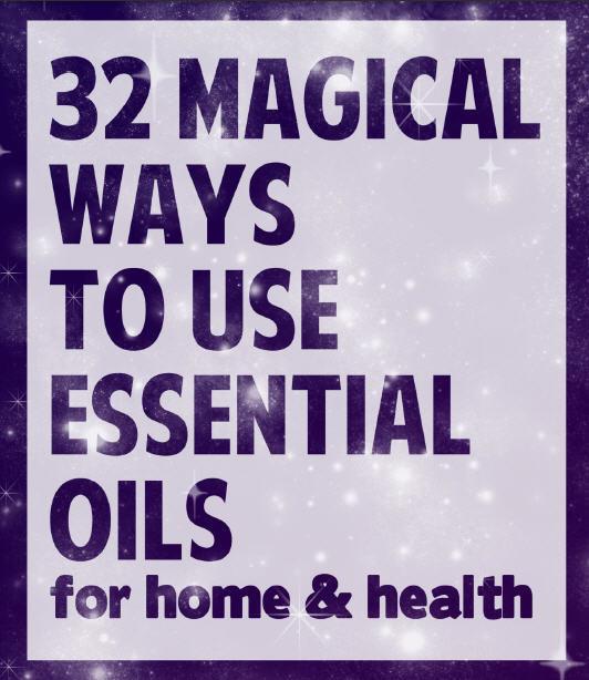 FREE E-BOOK: 32 Magical Ways to Use Essential Oils for Home & Health