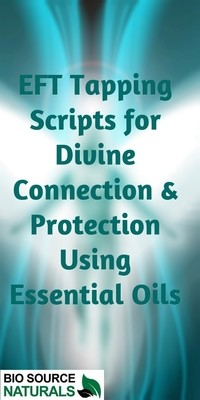 FREE EFT (Emotional Freedom Technique) Tapping Scripts for Divine Connection & Protection Using Essential Oils  - EOTT™