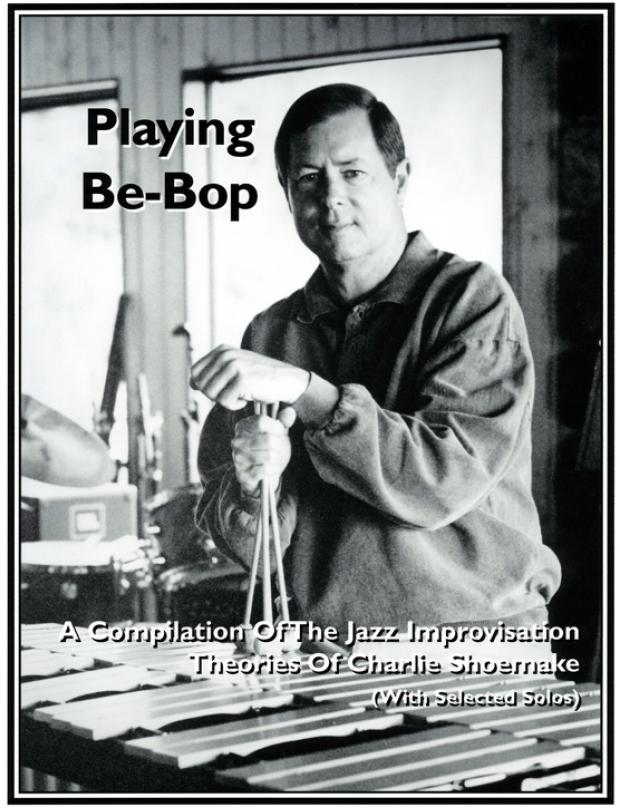 Playing Bebop -Charlie Shoemake