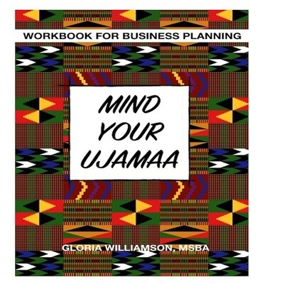 New! MIND YOUR UJAMAA: Workbook for Business Planning to Turn Your Passions & Problems Into Opportunities