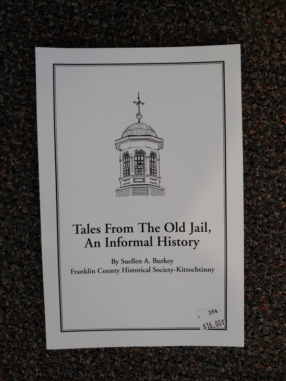 """Tales From the Old Jail """"An Informal History"""""""