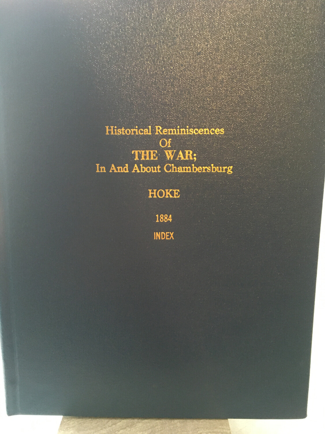 Historical Reminisces of the War 1884 With Index