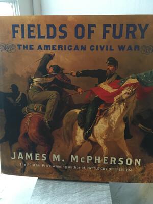 Fields of Fury The American Civil War