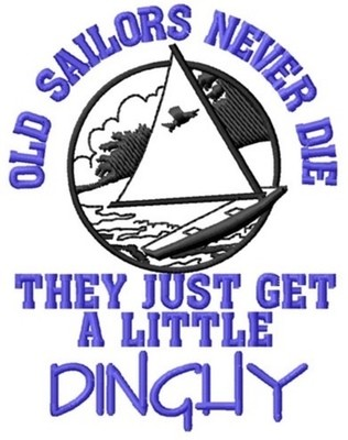 Old Sailors Never Die - They Just Get A Little Dinghy