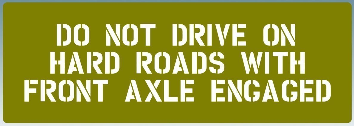 Do not drive on hard roads stencil jeep ww2 army