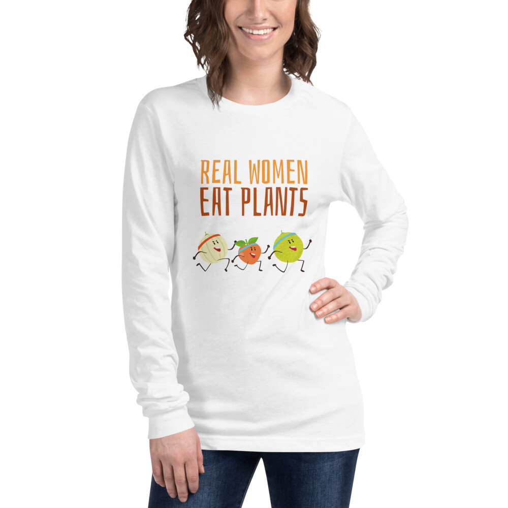 Real Women Eat Plants Unisex Long Sleeve Tee All Fruit