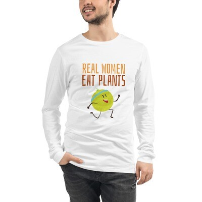 Real Women Eat Plants Unisex Long Sleeve Tee Muskmelon