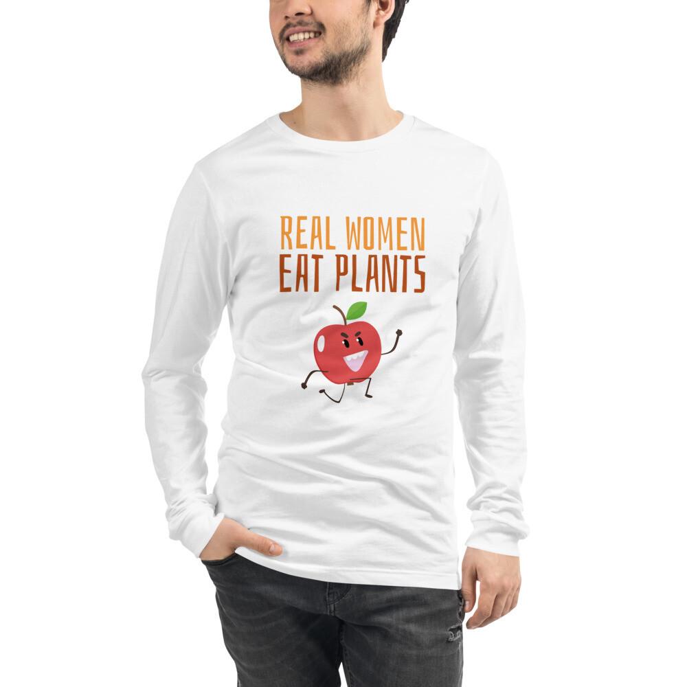 Real Women Eat Plants Unisex Long Sleeve Tee Apple