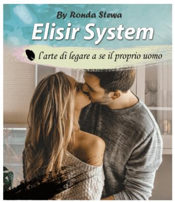 Elisir System recuperare l'amore perso del tuo partner e legarlo a te per sempre By Ronda S.