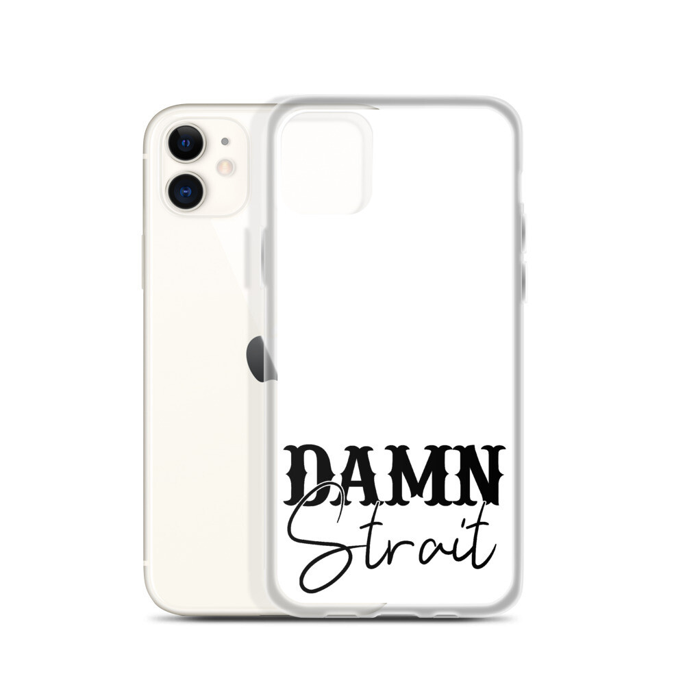 Damn Strait iPhone Case