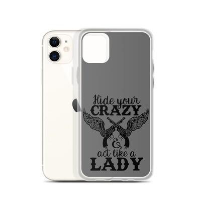 Hide Your Crazy iPhone Case