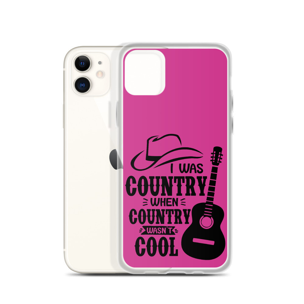 I Was Country When Country Wasn't Cool iPhone Case
