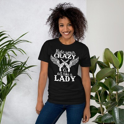 Hide Your Crazy Short-Sleeve Unisex T-Shirt/ Bella + Canvas 3001