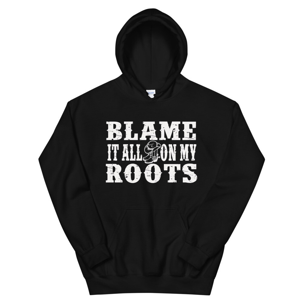 Blame It All On My Roots Unisex Hoodie/ Gildan 18500
