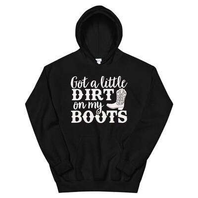 Got A Little Dirt On My Boots Unisex Hoodie/ Gildan 18500