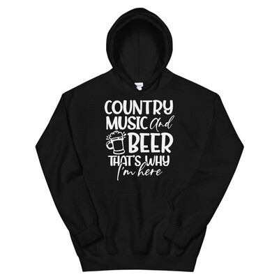 Country Music And Beer That's Why I'm Here Unisex Hoodie/ Gildan 18500