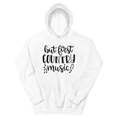 But First Country Music Unisex Hoodie/ Gildan 18500
