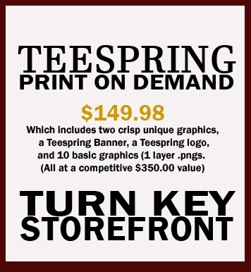 Teespring - Print on Demand  - Turn Key Storefront