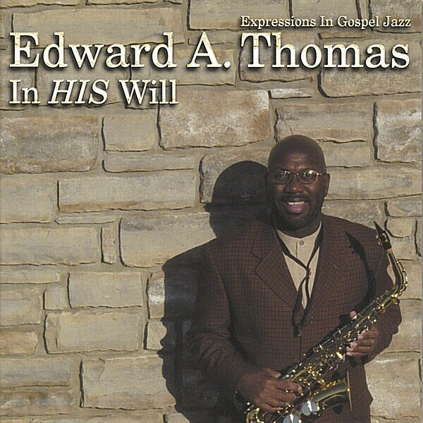 """In HIS Will"" Gospel Jazz CD"