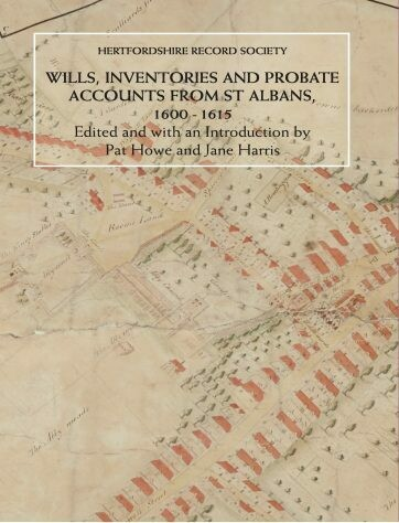 Wills, Inventories and Probate Accounts from St Albans, 1600-1615 (CURRENTLY OUT OF STOCK)