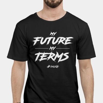 My Future My Terms T-Shirt