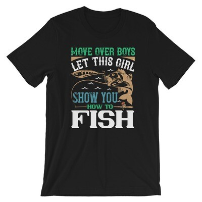 move over boys let this girl show you fishing Short sleeve t-shirt