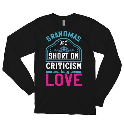 Grandmas are short on criticism and long on love | Mom Long sleeve t-shirt