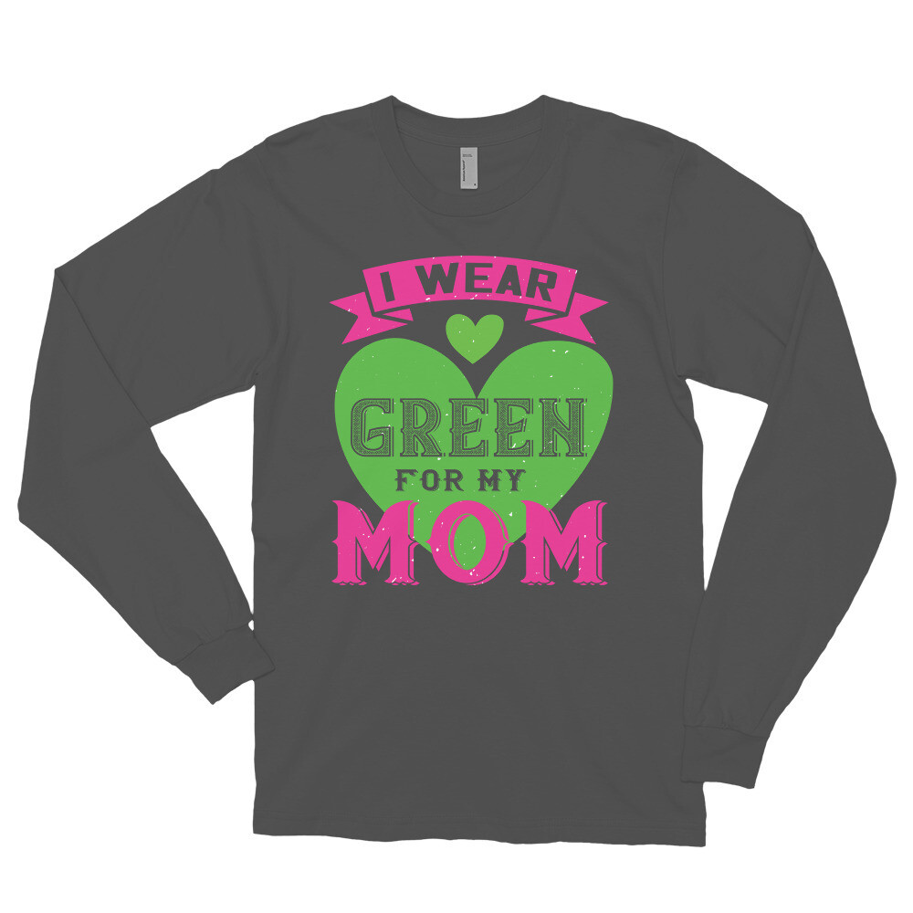 i were green for my mom Long sleeve t-shirt