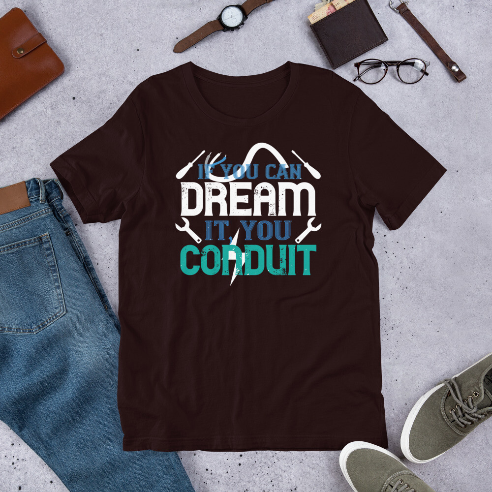 If you dream it' you conduit | Electrician Short-Sleeve Unisex T-Shirt
