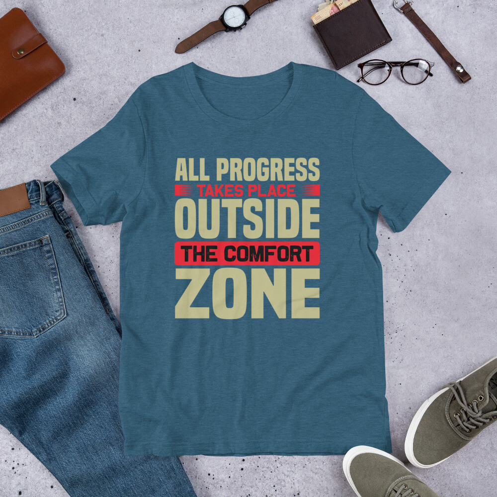 All progress takes place outside the comfort zone | Motivational Quote Short-Sleeve Unisex T-Shirt