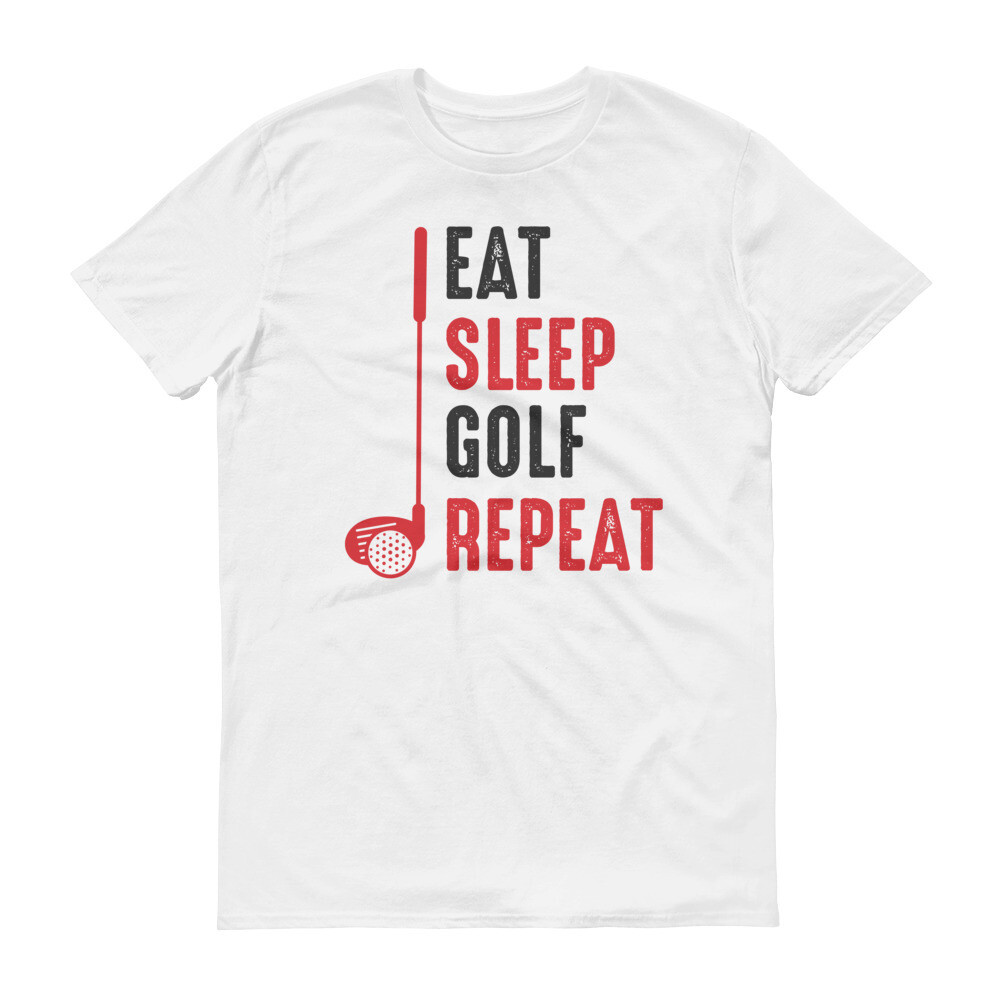 Eat sleep golf repeat Short-Sleeve T-Shirt