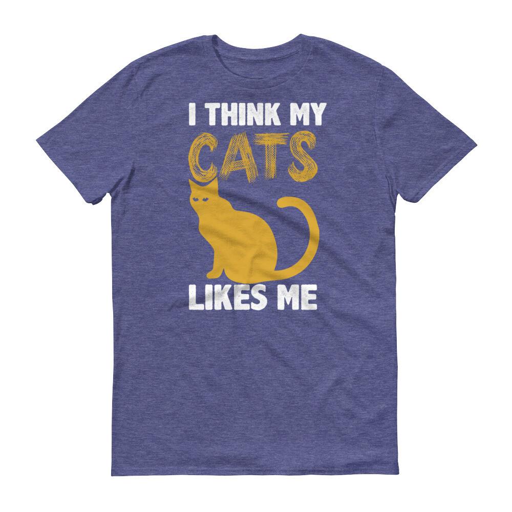 i think my cats likes me Short-Sleeve T-Shirt