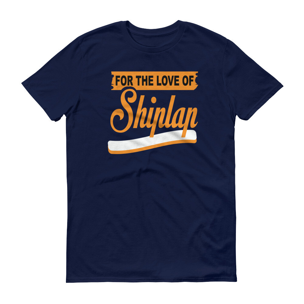 For the love of shiplap Short-Sleeve T-Shirt