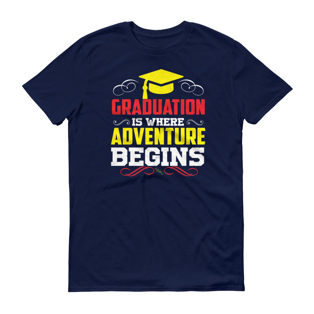 Graduation is where adventure begins Short-Sleeve T-Shirt