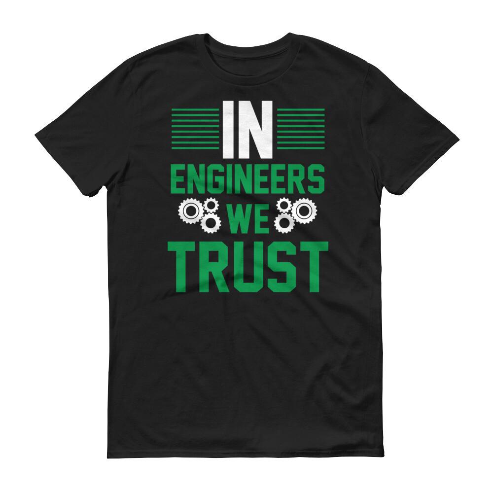 In Engineers we trust Short-Sleeve T-Shirt