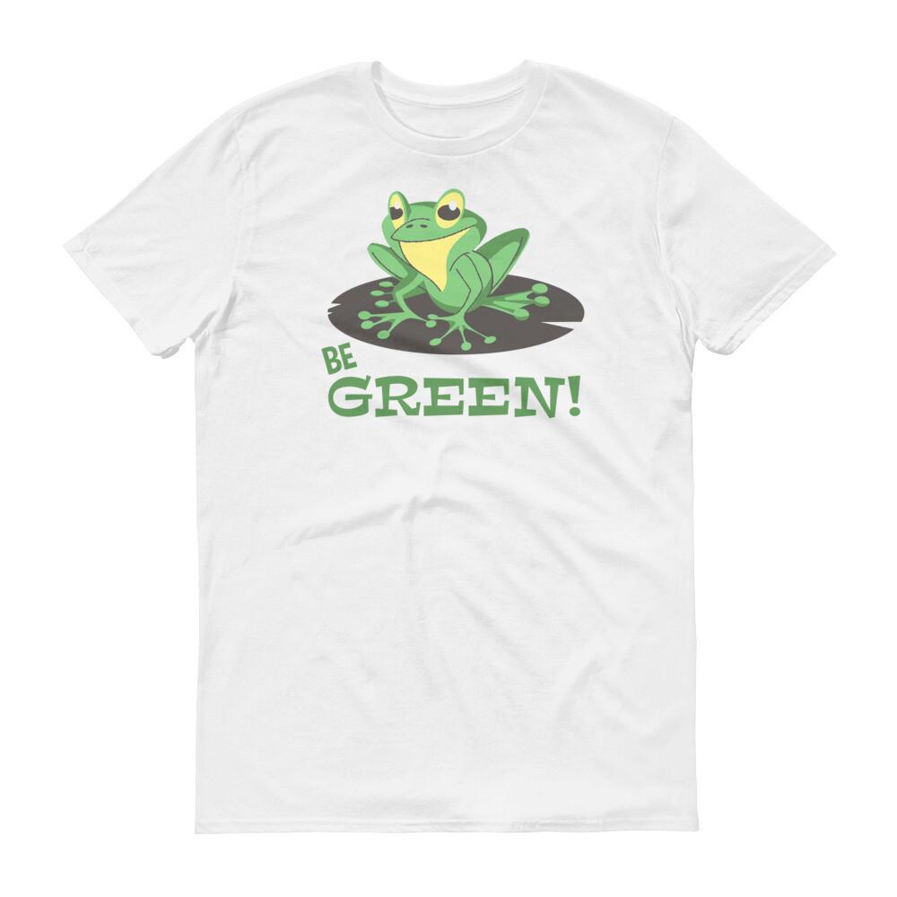 Be green frog Short-Sleeve T-Shirt