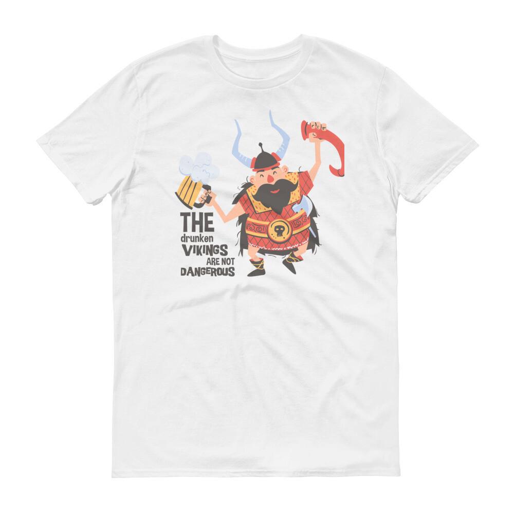 The drunken vikings are not dangerous Short-Sleeve T-Shirt