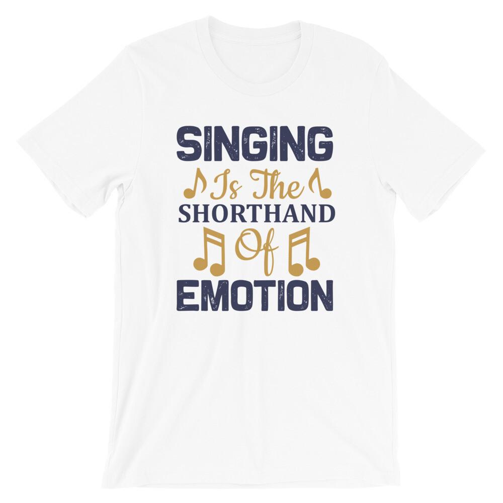 Singing is the shorthand of emotion | Singer Short-Sleeve Unisex T-Shirt