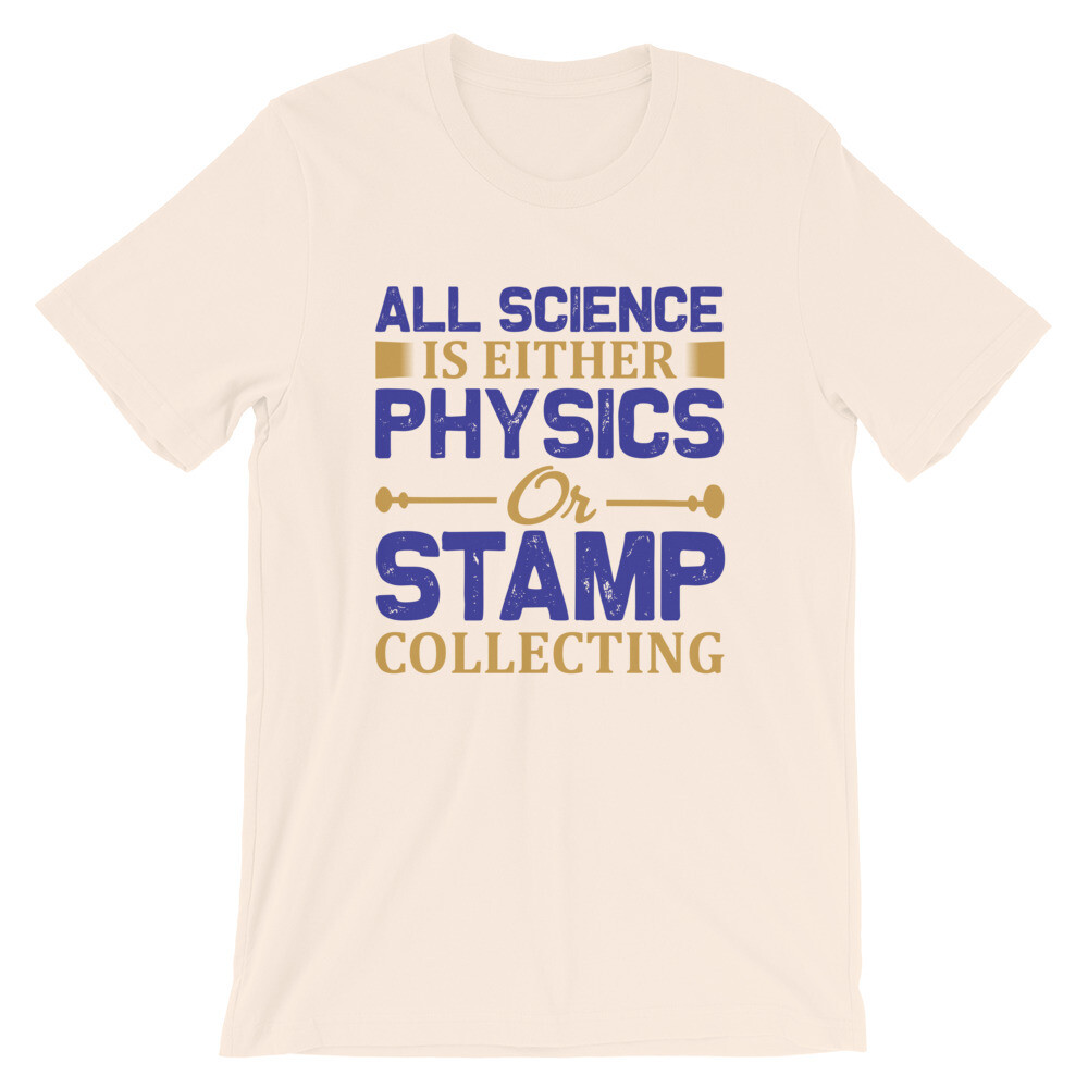 all science is either physics or stamp collecting Short-Sleeve Unisex T-Shirt