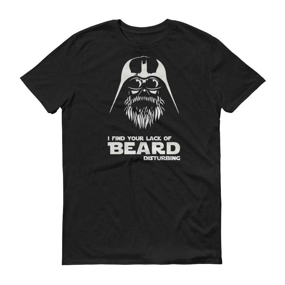 i find your lack of beard disturbing star wars Short-Sleeve T-Shirt